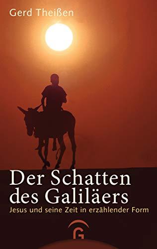 Der Schatten des Galiläers: Jesus und seine Zeit in erzählender Form