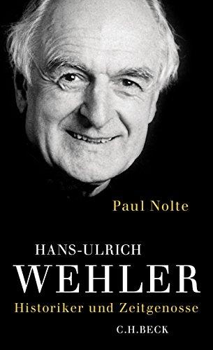 Download Hans-Ulrich Wehler: Historiker und Zeitgenosse