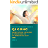 QiGong: The Ultimate Beginner's Guide to Qi Gong Meditation, Healing and Exercises in 20 Minutes a Day (Meditation and Fitness for Better Health and More Happiness Book 1)