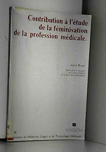 Contribution à l'étude de la féminisation de la profession médicale par Aline Roux