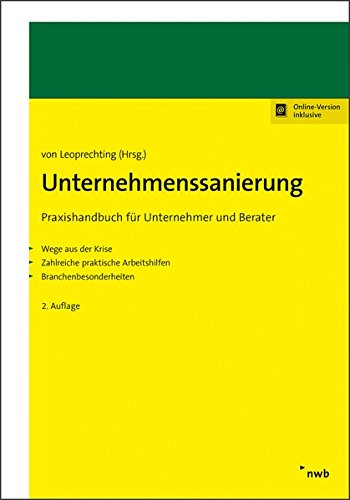 Unternehmenssanierung: Praxishandbuch für Unternehmer und Berater Wege aus der Krise. Zahlreiche praktische Arbeitshilfen. Branchenbesonderheiten.
