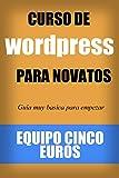 Curso de Wordpress para Novatos: Guía muy básica para empezar tu sitio web con Wordpress