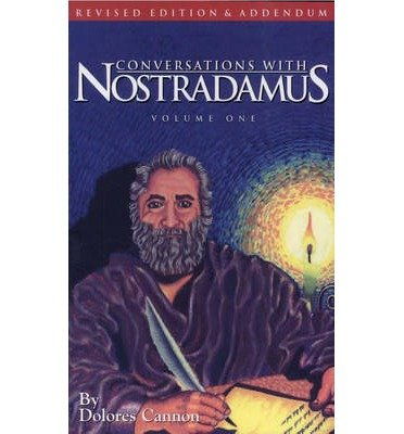 [(Conversations with Nostradamus: Addendum v. 1: His Prophecies Explained)] [Author: Dolores Cannon] published on (December, 1997)