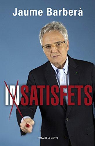 (In)satisfets (ACTUALITAT) por Jaume Barberà