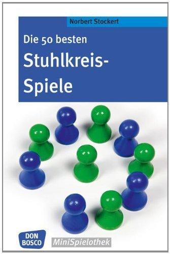 Die 50 besten Stuhlkreis-Spiele von Norbert Stockert (1. August 2012) Broschiert