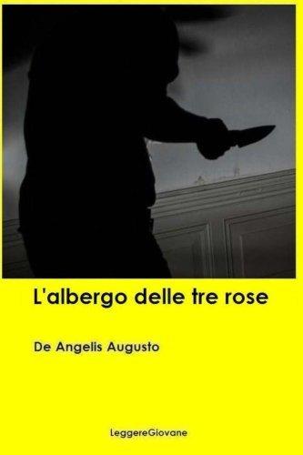 L'albergo delle tre rose by De Angelis Augusto LeggereGiovane (2016-01-21)