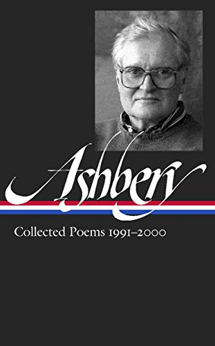 John Ashbery: Collected Poems 1991-2000: Library of America #297