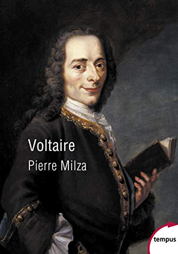Voltaire par Pierre MILZA