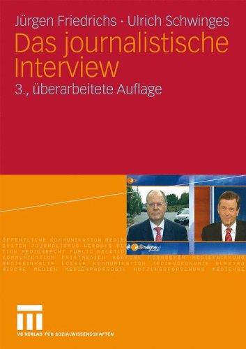 Das Journalistische Interview (German Edition): 3. Uberarbeitete Auflage
