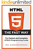 HTML5: The Fast Way - HTML5 Programming Crash Course, Learn HTML5 Today! (HTML, Learn HTML, Web Design, HTML and CSS, Programming Languages)