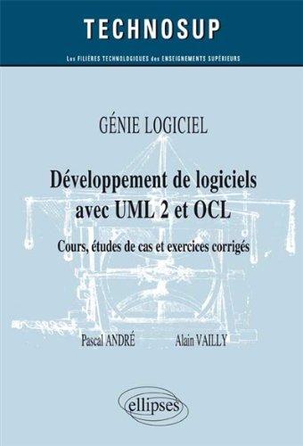 Génie Logiciel : Développement de Logiciels avec UML 2 et OCL Cours Études de Cas et Exercices Corrigés Niveau B