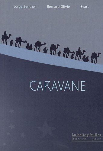 Caravane par Jorge Zentner, Bernard Olivié, Svart