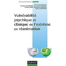 Vulnérabilité psychique et clinique de l'extrème en réanimation