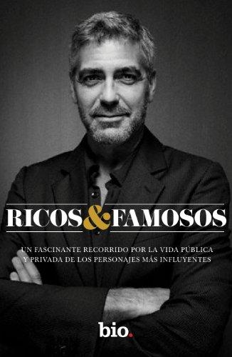 Ricos y famosos: Un fascinante recorrido por la vida pública y privada de personajes influyentes por Bio
