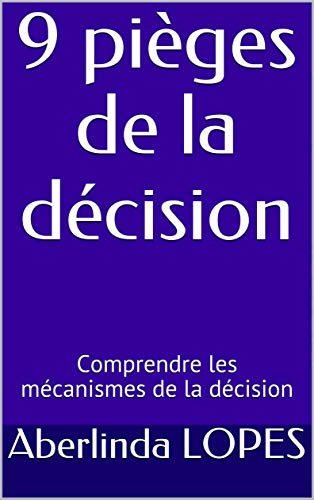 Couverture du livre 9 pièges de la décision: Comprendre les mécanismes de la décision