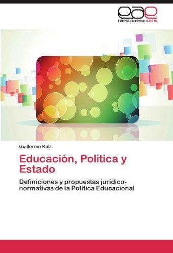 Educación, Política y Estado por Ruiz Guillermo