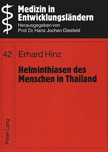 Helminthiasen des Menschen in Thailand (Medizin in Entwicklungsländern / Schriftenreihe zur Medizin und zu Gesundheitsproblemen in Ländern der dritten Welt)