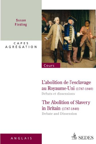 En ligne téléchargement gratuit L'abolition de l'esclavage au Royaume-Uni 1787-1840 : débats et dissensions : CAPES - AGRÉGATION (Cours) pdf ebook