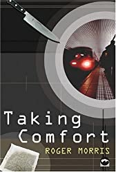 Taking Comfort by Roger Morris (2006-05-02)
