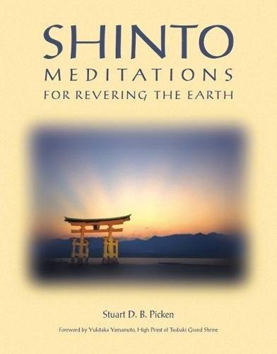 Shinto Meditations for Revering the Earth por Stuart D. B. Picken