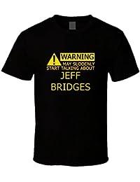 Warning May Start Talking About Jeff Bridges Funny T Shirt