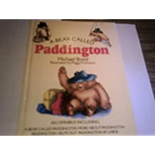 A Bear Called Paddington An Omnibus Including: A Bear Called Paddington, More About Paddington; Paddington Helps Out; Paddington At Large; Paddington Marches On