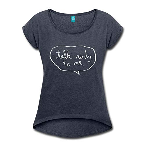 Spreadshirt Geek Talk Nerdy to Me Nerdiger Spruch Frauen T-Shirt mit gerollten Ärmeln, XL (42),...