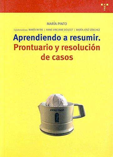 Aprendiendo a resumir: Prontuario y resolución de casos (Biblioteconomía y Administración Cultural) por María Pinto Molina