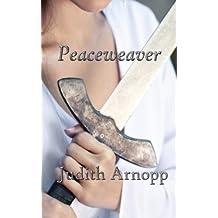 Peaceweaver by Arnopp, Judith (2009) Paperback