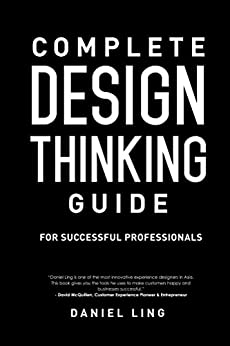 Complete Design Thinking Guide for Successful Professionals by [Ling, Daniel]