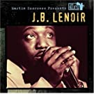 Martin Scorsese Presents The Blues: J.B. Lenoir by Lenoir, J.B. (2003-09-09)