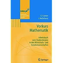 Vorkurs Mathematik: Arbeitsbuch zum Studienbeginn in den Wirtschafts- und Sozialwissenschaften (EMIL@A-stat)