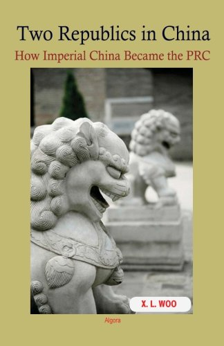 Two Republics in China: How Imperial China Became the PRC Imperial China Japan