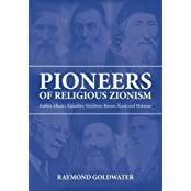 PIONEERS OF RELIGIOUS ZIONISM by RAYMOND GOLDWATER (2009-04-01)