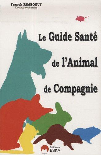 Guide de santé de l'animal de compagnie par Frank Rimboeuf