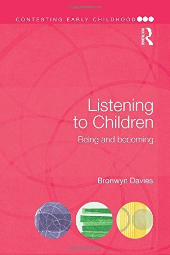 Listening to Children: Being and becoming (Contesting Early Childhood) by Bronwyn Davies (2014-07-27)