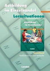 Ausbildung im Einzelhandel - Zu allen Ausgaben: Gesamtband Verkäuferinnen und Verkäufer - Arbeitsbuch mit Lernsituationen