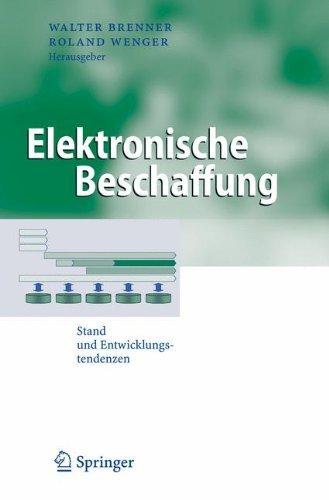 Elektronische Beschaffung: Stand und Entwicklungstendenzen (Business Engineering) - Brenner Stand