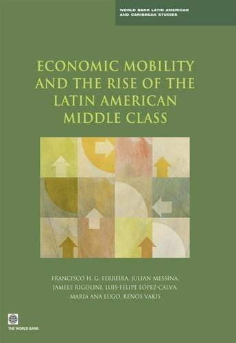 Economic Mobility and the Rise of the Latin American Middle Class (Latin America and Caribbean Studies) by Francisco H. G. Ferreira (2012-11-09)