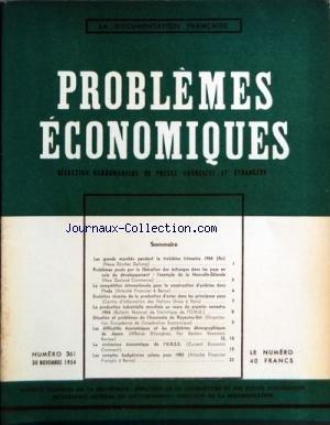 PROBLEMES ECONOMIQUES [No 361] du 30/11/1954 - LES GRANDS MARCHES PENDANT LE 3EME TRIMESTRE 54 - PROBLEMES POSES PAR LA LIBERATION DES ECHANGES DANS LES PAYS EN VOIE DE DEVELOPPEMENT - LA COMPETITION INTERNATIONALE POUR LA CONSTRUCTION D'ACIERIES DANS L'INDE - LA PRODUCTION INDUSTRIELLE MONDIALE AU COURS DU 1ER SEMESTRE - SITUATION ET PROBLEMES DE L'ECONOMIE DU ROYAUME-UNI - LES DIFFICULTES ECONOMIQUES ET LES PROBLEMES DEMOGRAPHIQUES DU JAPON - LA CROISSANCE ECONOMIQUE DE L'URSS - LES COMPTES B