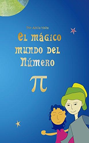 El mágico mundo del Numero Pi (Cuentos matemáticos de Alicia nº 2)