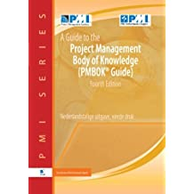 A Guide to the Project Management Body of Knowledge (Pmbok® Guide): Nederlandstalige Uitgave, Vierde Druk (Pmi-Nl Series)
