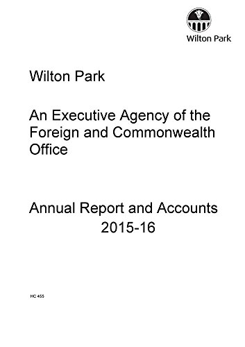 Wilton Park an executive agency of the Foreign and Commonwealth Office annual report and accounts 2015-16 (House of Commons Papers) Wilton House