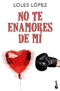 No te enamores de mí par Loles López