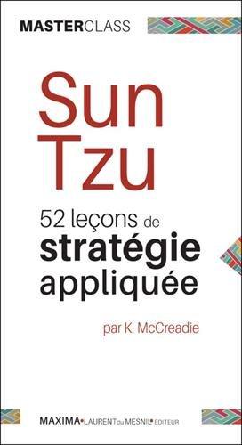 Sun Tzu Leçons de stratégie appliquée par Karen Mc creadie