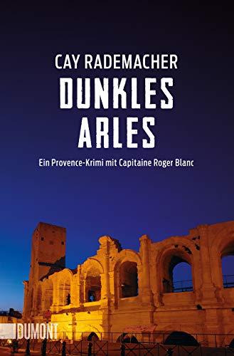 Buchcover Dunkles Arles: Ein Provence-Krimi mit Capitaine Roger Blanc (5) (Taschenbücher)