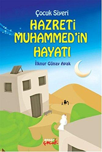 Cocuk Siyeri Hazreti Muhammedin Hayati: Cocuklar Icin Hz. Muhammedin Hayati