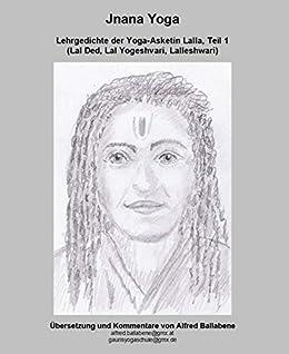Jnana Yoga: Lehrgedichte der Yoga-Asketin Lalla (German ...