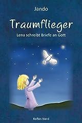 Traumflieger: Lena schreibt Briefe an Gott Gebundene Ausgabe