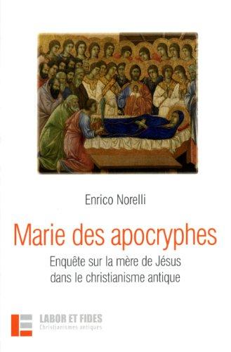 marie-des-apocryphes-enqute-sur-la-mre-de-jsus-dans-le-christianisme-antique